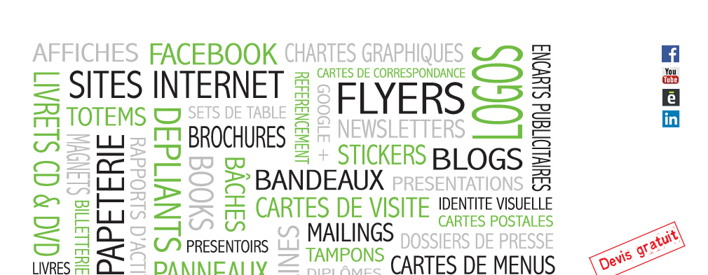 Création d'affiches, chartes graphiques, logos, cartes de correspondance, sites internet, totems, brochures, magnets, papeterie, books, bâches, bandeaux, cartes de visite, flyers, blogs, encarts publicitaires, cartes postales, présentoirs...